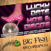 Lucky Date - Ho's & Disco's