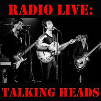 Talking Heads - Radio Live: Talking Heads