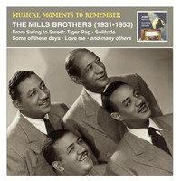 The Mills Brothers - Musical Moments to Remember: The Mills Brothers – From Swing to Sweet (Recorded 1931-1953)