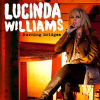 Lucinda Williams - Burning Bridges