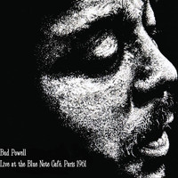 Bud Powell - Bud Powell Live at the Blue Note Café, Paris 1961