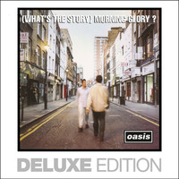 Oasis - (What's The Story) Morning Glory? (Deluxe Edition) [Remastered]