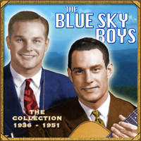 The Blue Sky Boys - The Collection 1936-1951