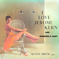 Kenny Drew - I Love Jerome Kern and Rodgers & Hart