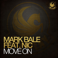 Mark Bale - Move On (feat. Nic)