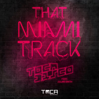 Tocadisco - That Miami Track (feat. Julian Smith)