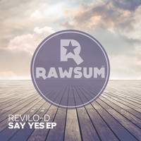 Revilo-D - Say Yes