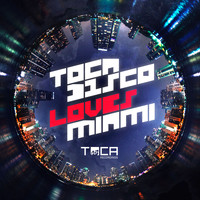 Tocadisco - Tocadisco Loves Miami