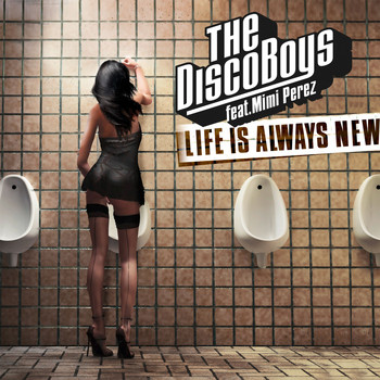 The Disco Boys - Life Is Always New (feat. Mimi Perez)