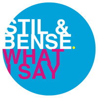 Stil & Bense - What I Say
