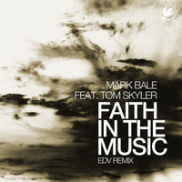Mark Bale - Faith in the Music (feat. Tom Skyler) [EDV Remix]