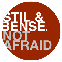 Stil & Bense - Not Afraid