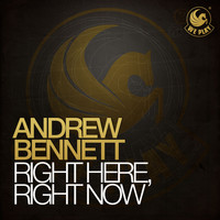 Andrew Bennett - Right Here, Right Now