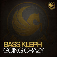 Bass Kleph - Going Crazy