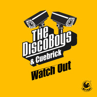 The Disco Boys & Cuebrick - Watch Out