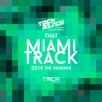 Tocadisco - That Miami Track 2014 (feat. Julian Smith)