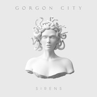 Gorgon City - Sirens (Explicit)