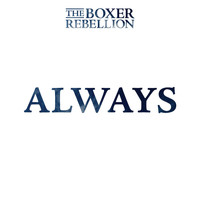 The Boxer Rebellion - Always - Single
