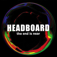 Headboard - The End Is Near