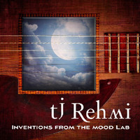 TJ Rehmi - Inventions from the Mood Lab