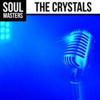 The Crystals - Soul Masters: The Crystals