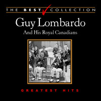 Guy Lombardo & His Royal Canadians - The Best Collection: Guy Lombardo
