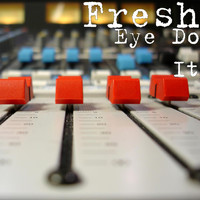 Fresh - Eye Do It