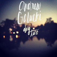 Andrew Galucki - Day Two - EP