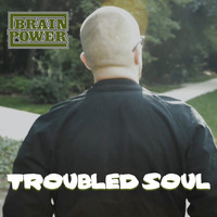 Brainpower - Troubled Soul