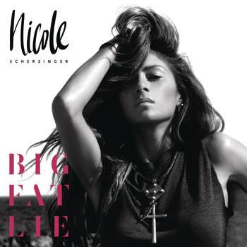 Nicole Scherzinger - Big Fat Lie (Explicit)