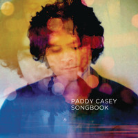 Paddy Casey - Songbook - The Best of Paddy Casey