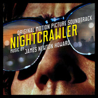 James Newton Howard - Nightcrawler (Original Motion Picture Soundtrack)