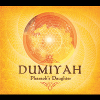 Pharaoh's Daughter - Dumiyah