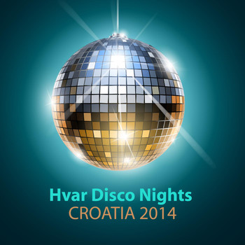Various Artists - Hvar Disco Nights Croatia 2014