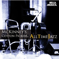 McKinney's Cotton Pickers - All Time Jazz: McKinney's Cotton Pickers