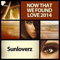Sunloverz - Now That We Found Love 2014