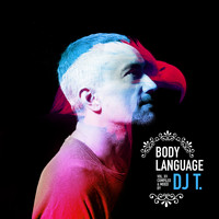 DJ T. - Get Physical Music Presents: Body Language, Vol. 15 - Mixed & Compiled by DJ T.