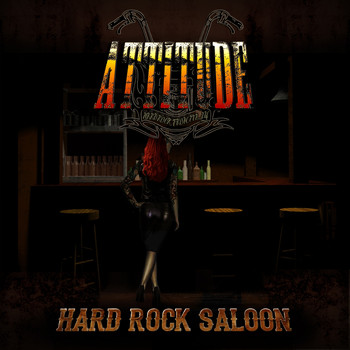 Attitude - Hard Rock Saloon