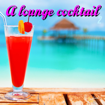 Various Artists - A Lounge Cocktail, Vol. 2
