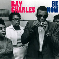 Ray Charles - Be Now