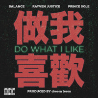 Balance - Do What I Like (feat. Rayven Justice & Prince Sole)