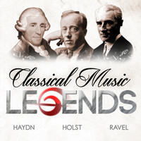 Maurice Ravel - Classical Music Legends - Haydn, Holst and Ravel
