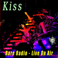 Kiss - Rare Radio - Live On Air
