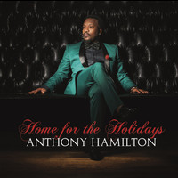 Anthony Hamilton - Home For The Holidays