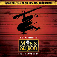 Claude-Michel Schönberg - Miss Saigon: The Definitive Live Recording (Original Cast Recording / Deluxe [Explicit])