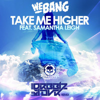 We Bang - Take Me Higher