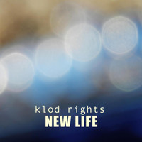 Klod Rights - New Life