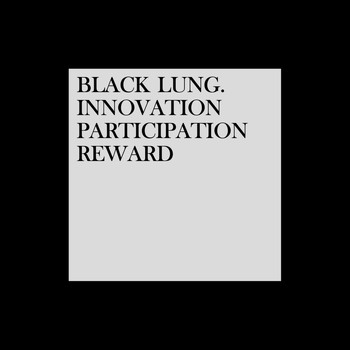 Black Lung - Innovation. Participation. Reward