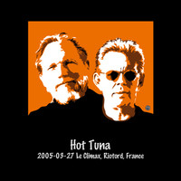 Hot Tuna - 2005-03-27 Le Climax, Riotord, France (Live)