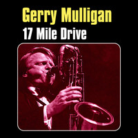 Gerry Mulligan - 17 Mile Drive